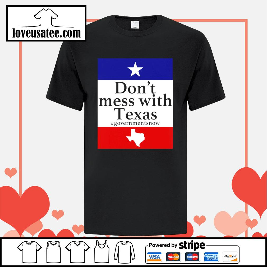 Don't mess with Texas government snow American shirt