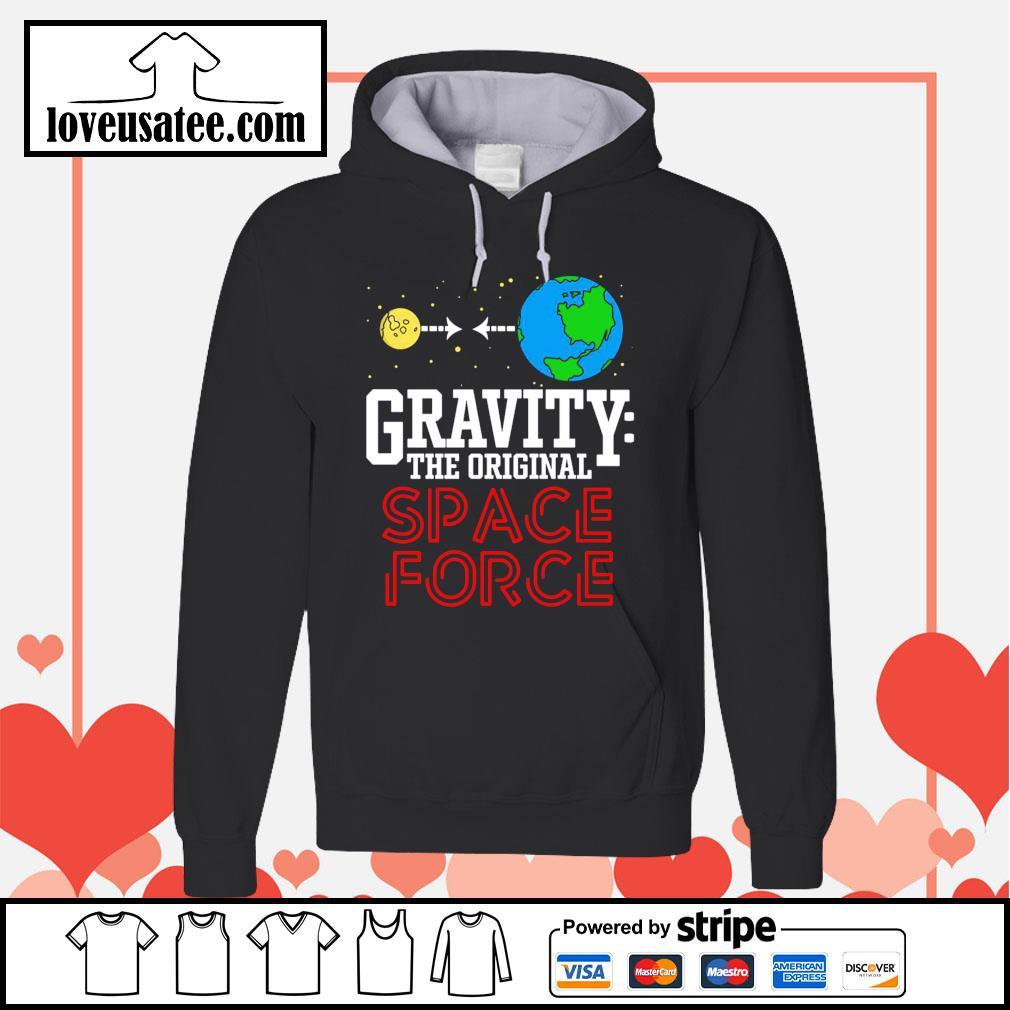Gravity the original space force Hoodie