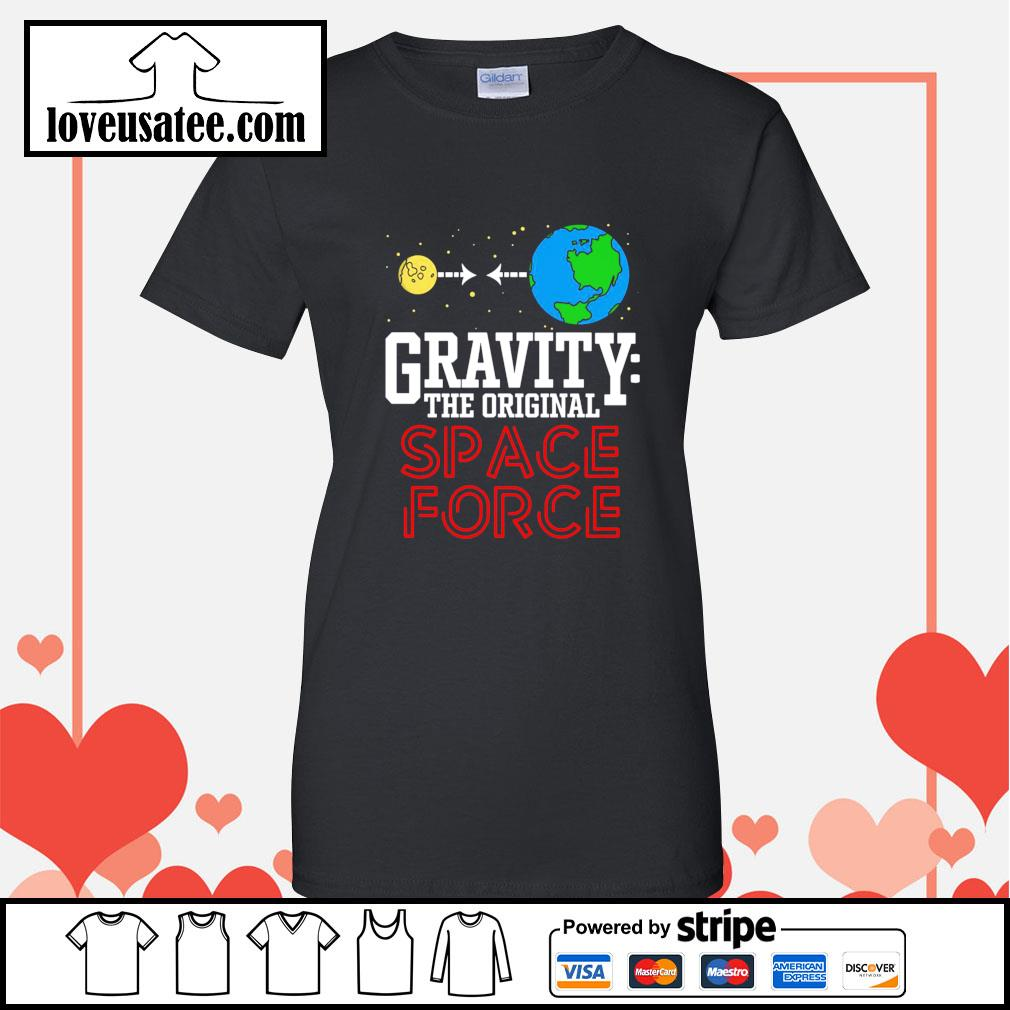 Gravity the original space force Ladies-Tee