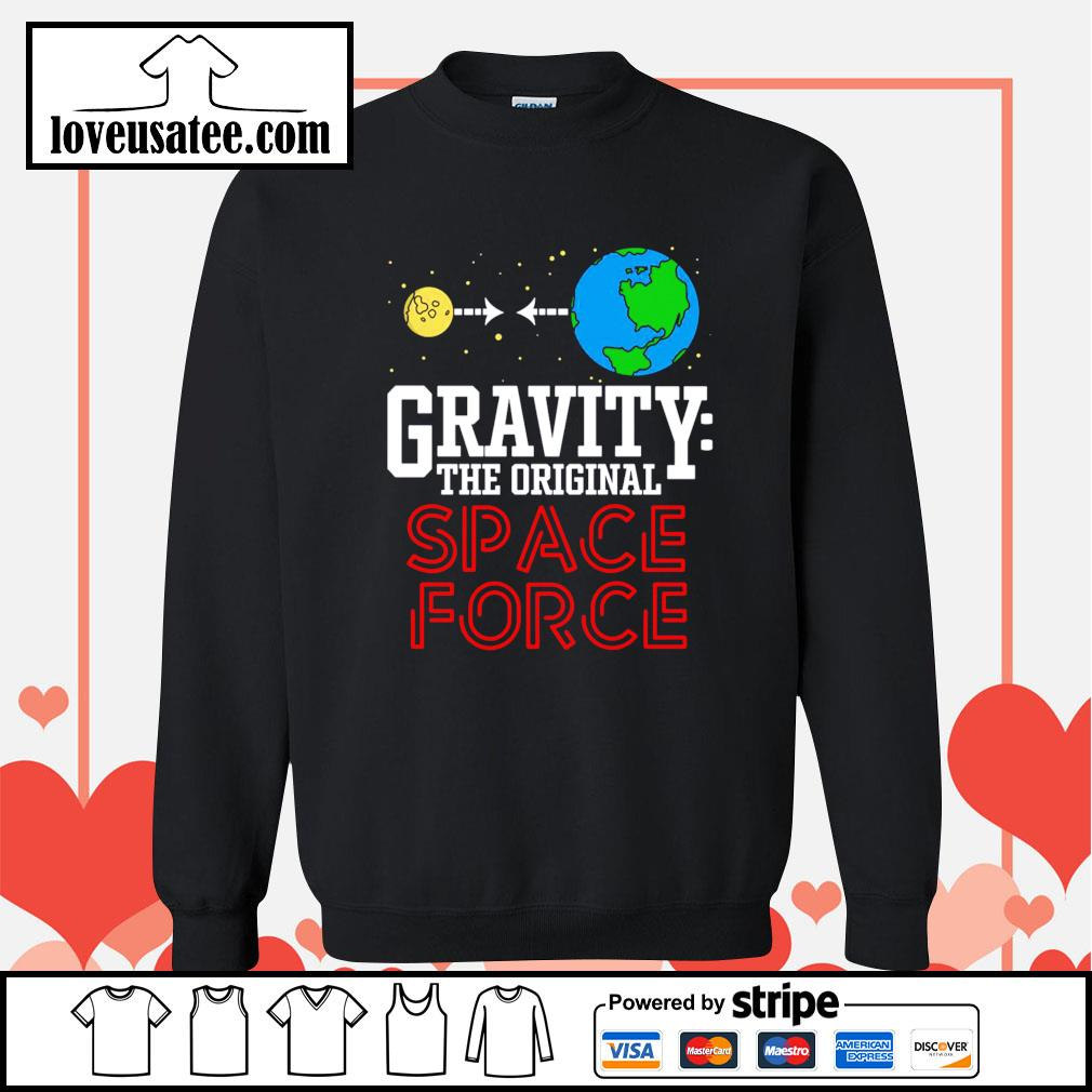Gravity the original space force Sweater