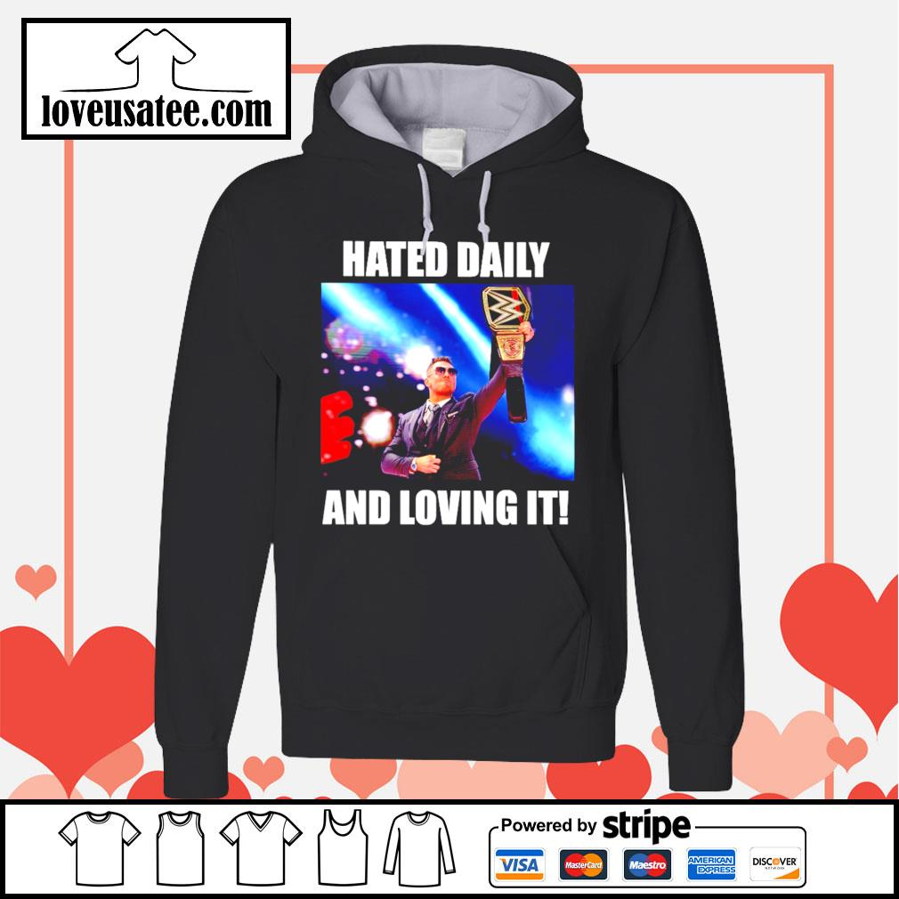 Hated daily and loving it Hoodie