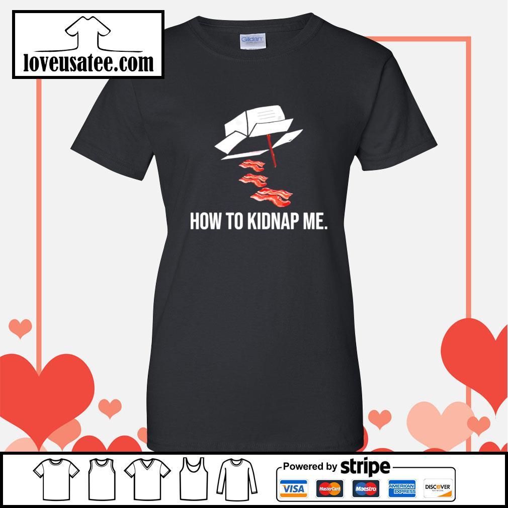 How to kidnap me Ladies-Tee