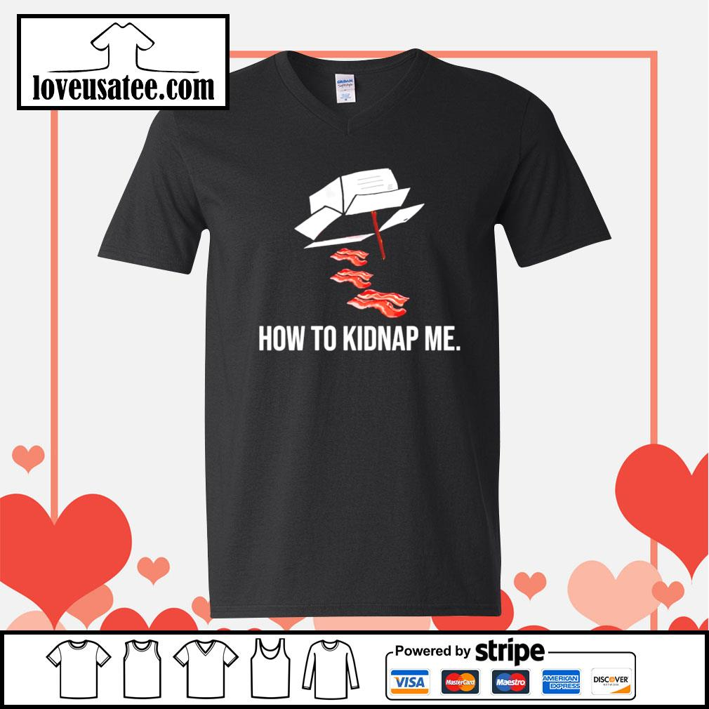 How to kidnap me V-neck-T-shirt