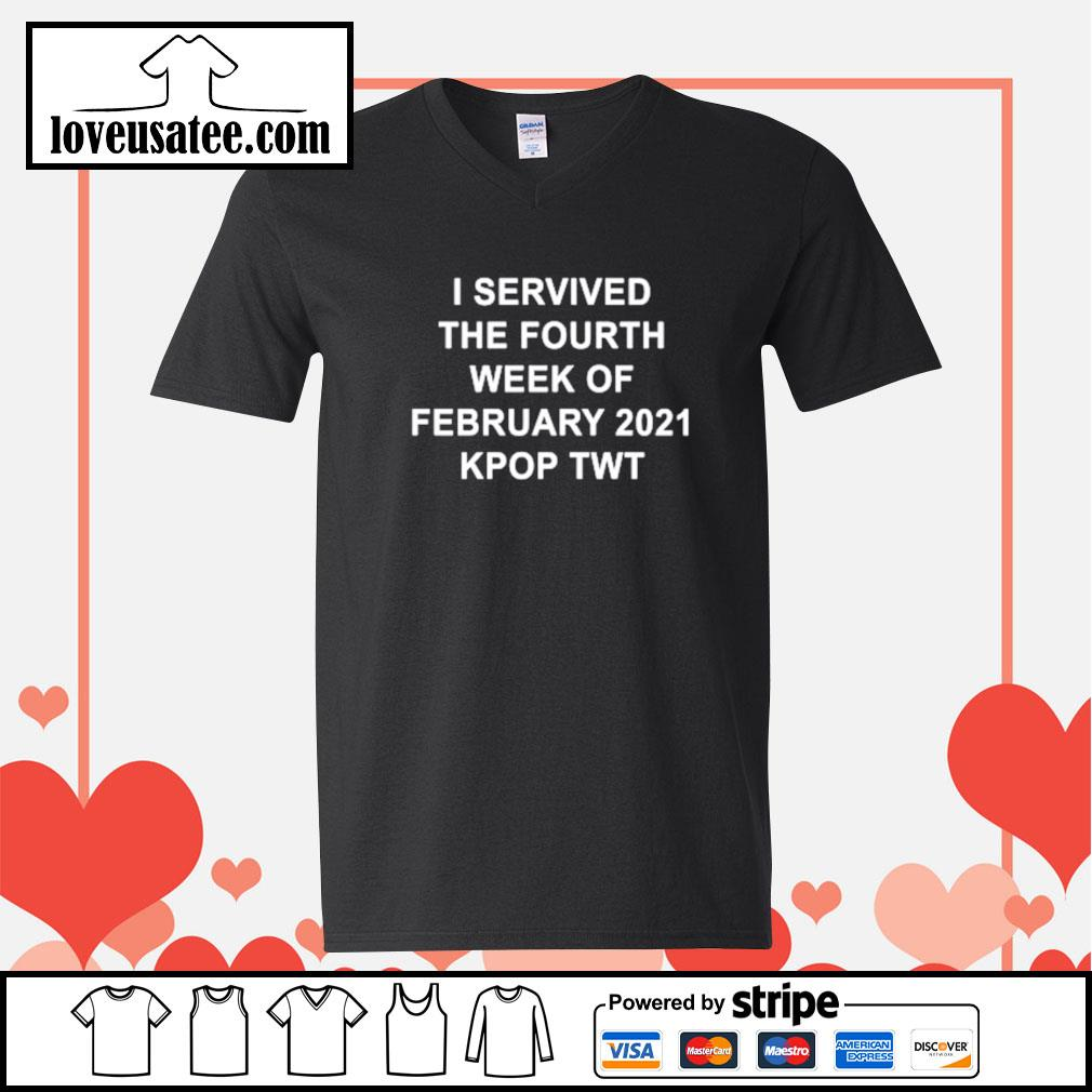 I servived the fourth week of february 2021 kpop twt V-neck-T-shirt