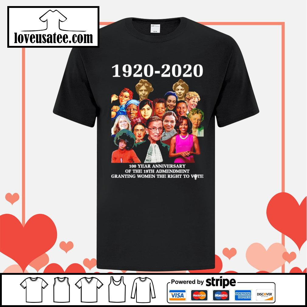 1920 2020 100 year anniversary of the 19th amendment granting women the right to vote shirt