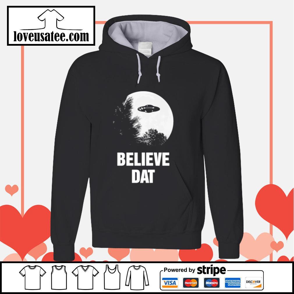 Believe dat UFO s hoodie