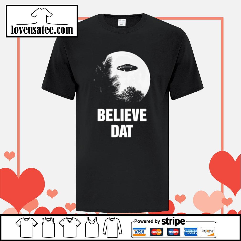 Believe dat UFO shirt