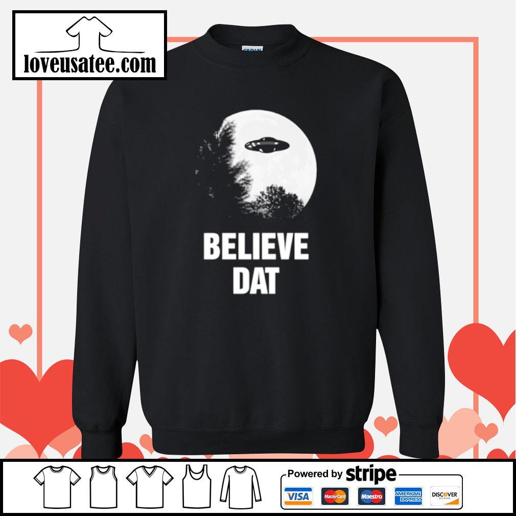 Believe dat UFO s sweater