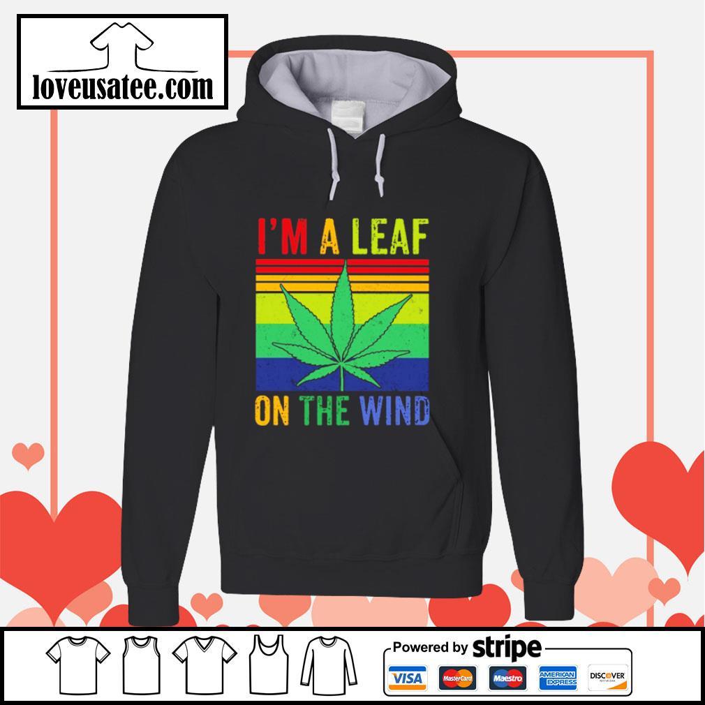 I'm a leaf on the wind weed vintage s hoodie