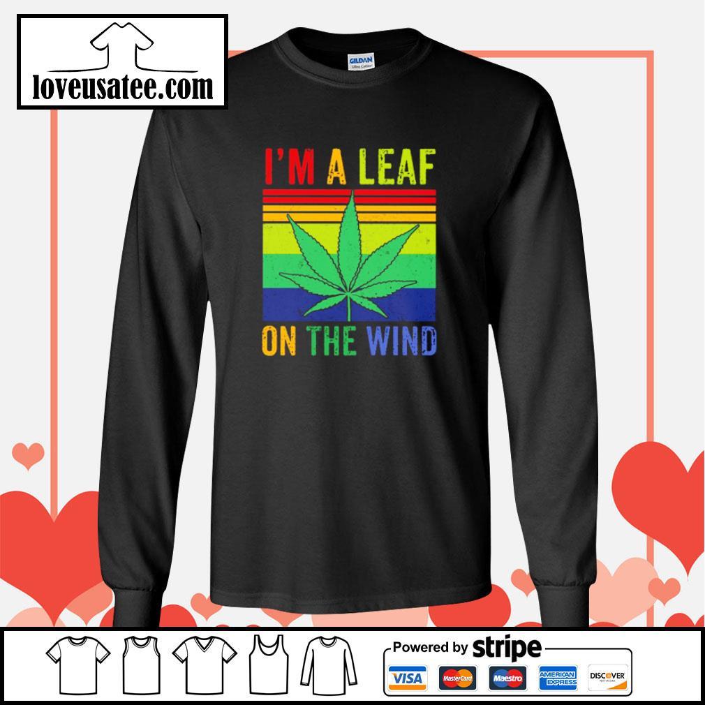 I'm a leaf on the wind weed vintage s longsleeve-tee
