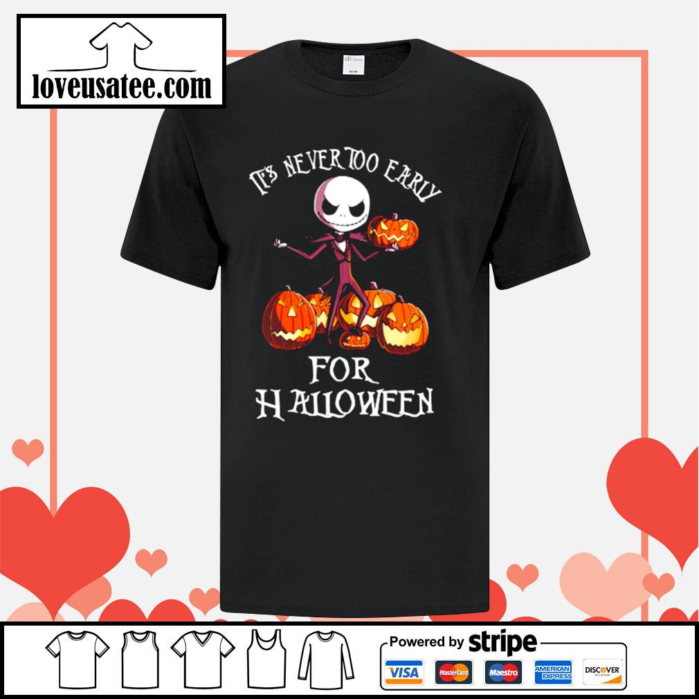 Jack Skellington it's never too early for halloween shirt