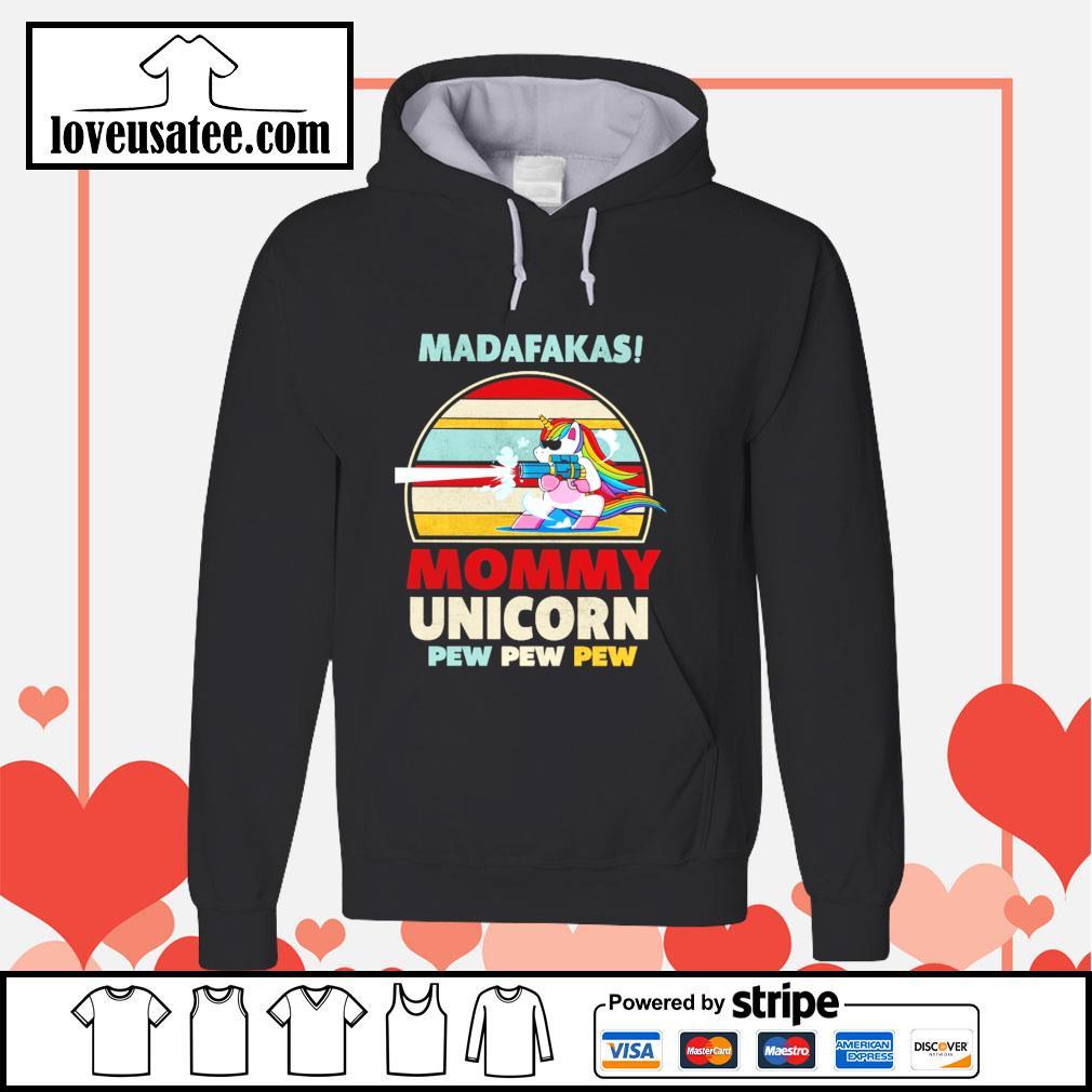 Madafakas mommy unicorn pew pew pew vintage s hoodie