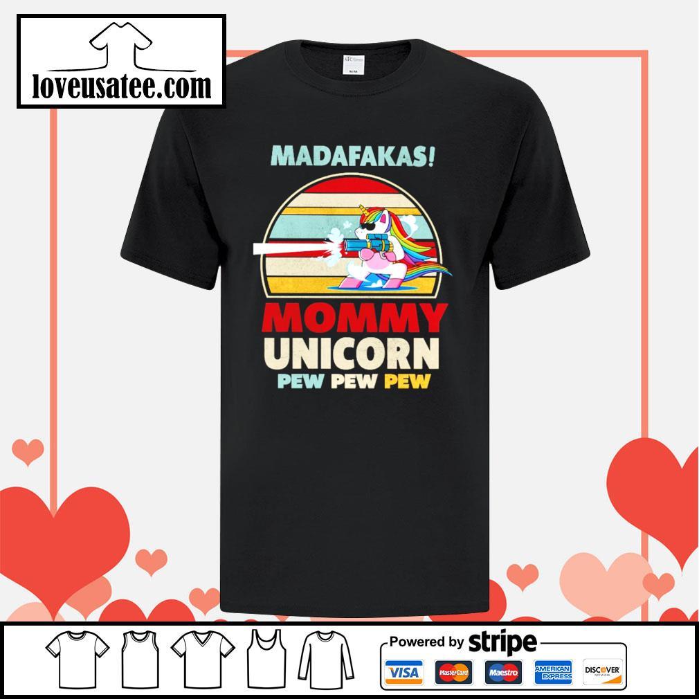 Madafakas mommy unicorn pew pew pew vintage shirt
