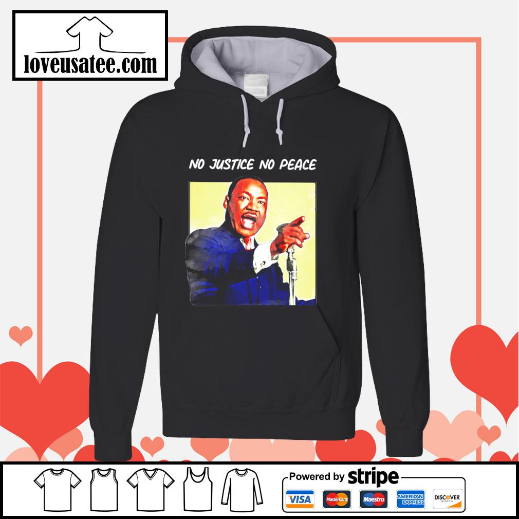Martin luther king no justice no peace s hoodie