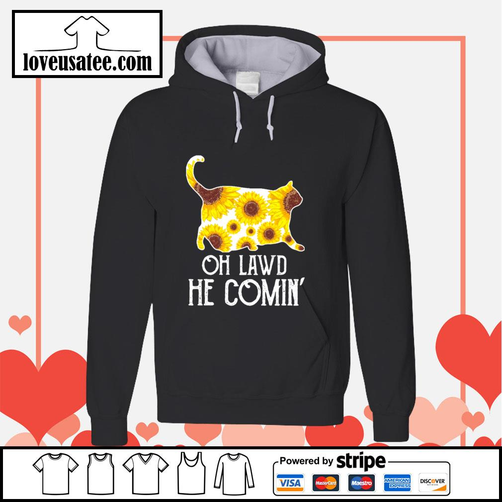Oh lawd he comin' cat chonk sunflower s hoodie